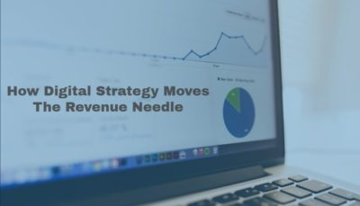 How Digital Strategy Moves The Revenue Needle